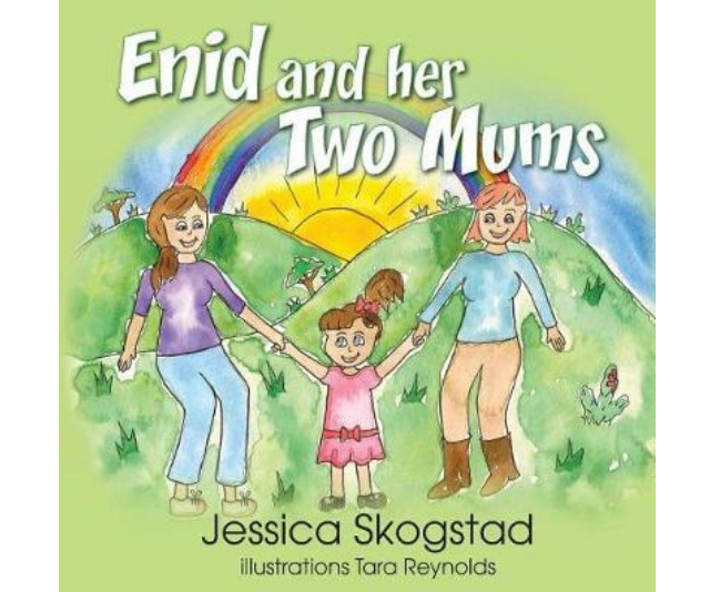 Enid and Her Two Mums, Jessica Skogstad