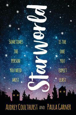 Starworld By Audrey Coulthurst and Paula Garner